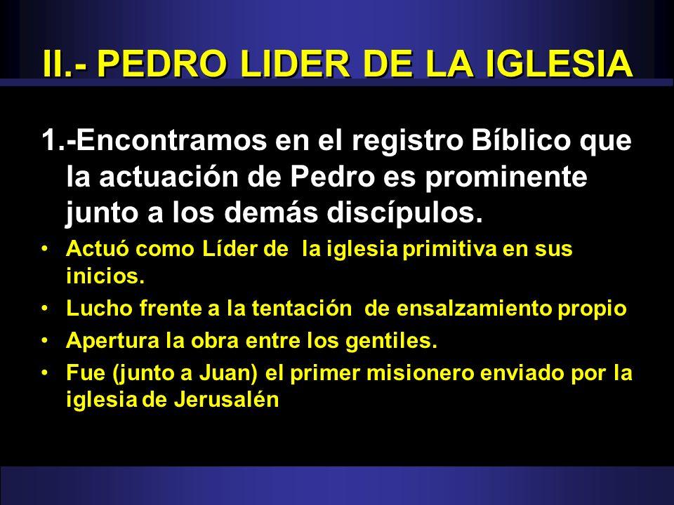 II.- PEDRO LIDER DE LA IGLESIA