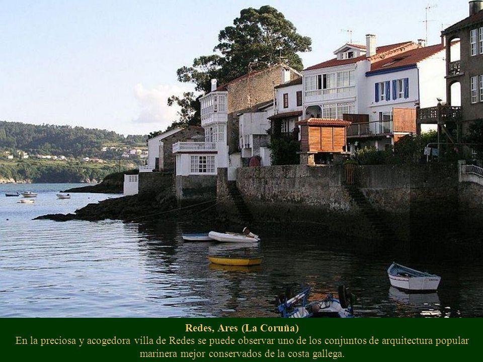 Redes, Ares (La Coruña) En la preciosa y acogedora villa de Redes se puede observar uno de los conjuntos de arquitectura popular marinera mejor conservados de la costa gallega.