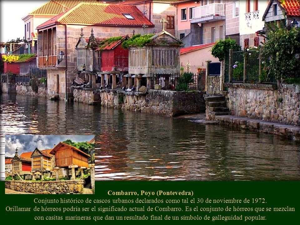 Combarro, Poyo (Pontevedra) Conjunto histórico de cascos urbanos declarados como tal el 30 de noviembre de 1972.