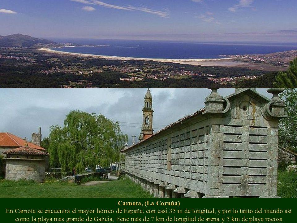 Carnota, (La Coruña) En Carnota se encuentra el mayor hórreo de España, con casi 35 m de longitud, y por lo tanto del mundo así como la playa mas grande de Galicia, tiene más de 7 km de longitud de arena y 5 km de playa rocosa