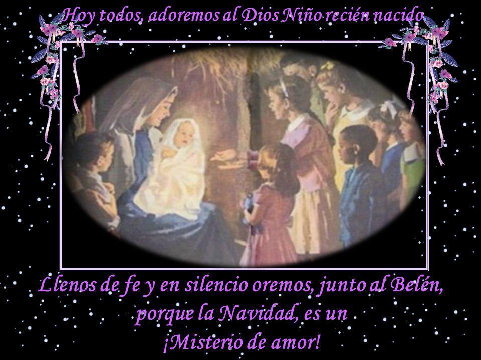 Hoy todos, adoremos al Dios Niño recién nacido.