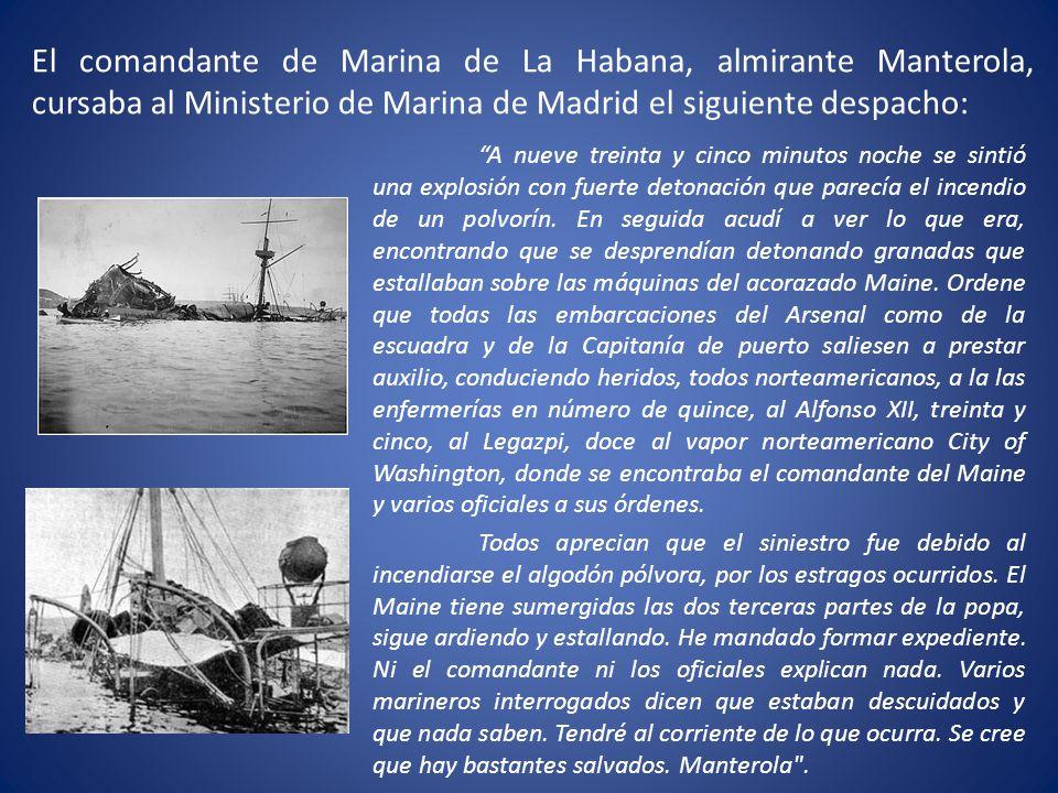El comandante de Marina de La Habana, almirante Manterola, cursaba al Ministerio de Marina de Madrid el siguiente despacho: