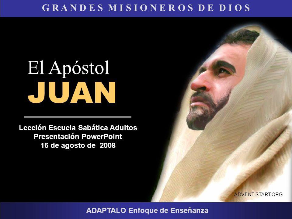 El Apóstol JUAN G R A N D E S M I S I O N E R O S D E D I O S