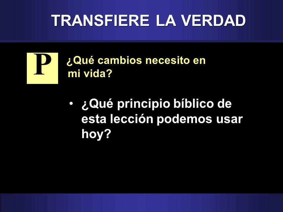 TRANSFIERE LA VERDAD P. ¿Qué cambios necesito en mi vida.