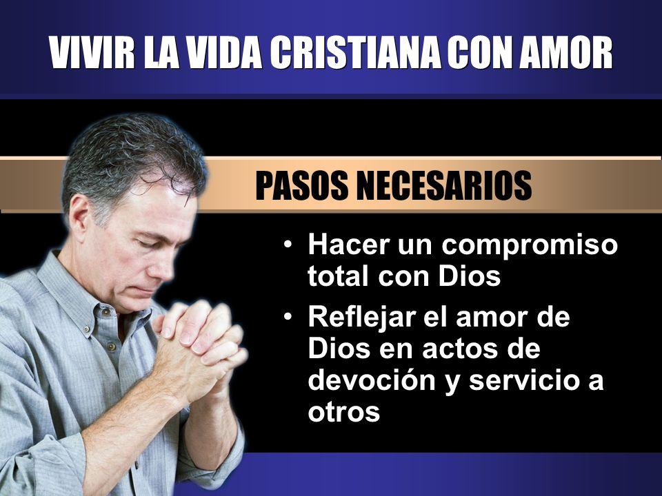 VIVIR LA VIDA CRISTIANA CON AMOR