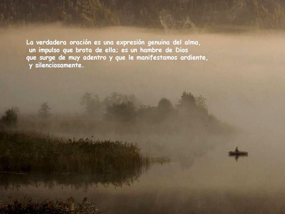 La verdadera oración es una expresión genuina del alma,