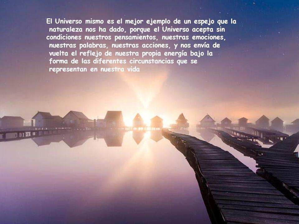 El Universo mismo es el mejor ejemplo de un espejo que la