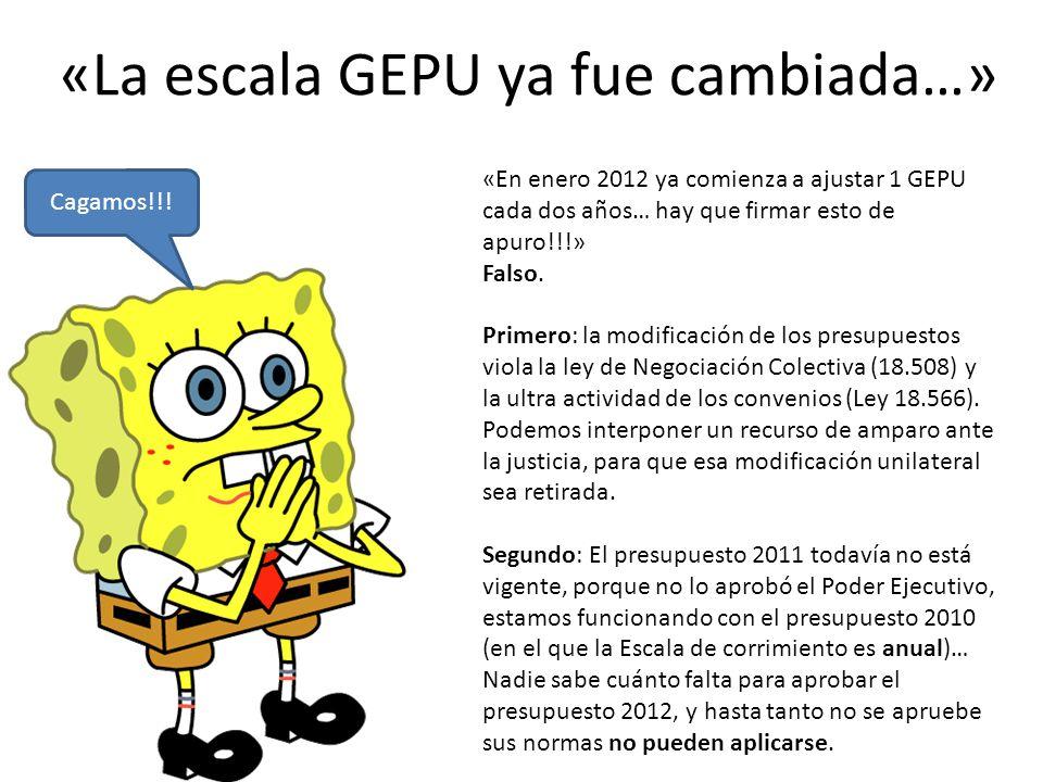«La escala GEPU ya fue cambiada…»