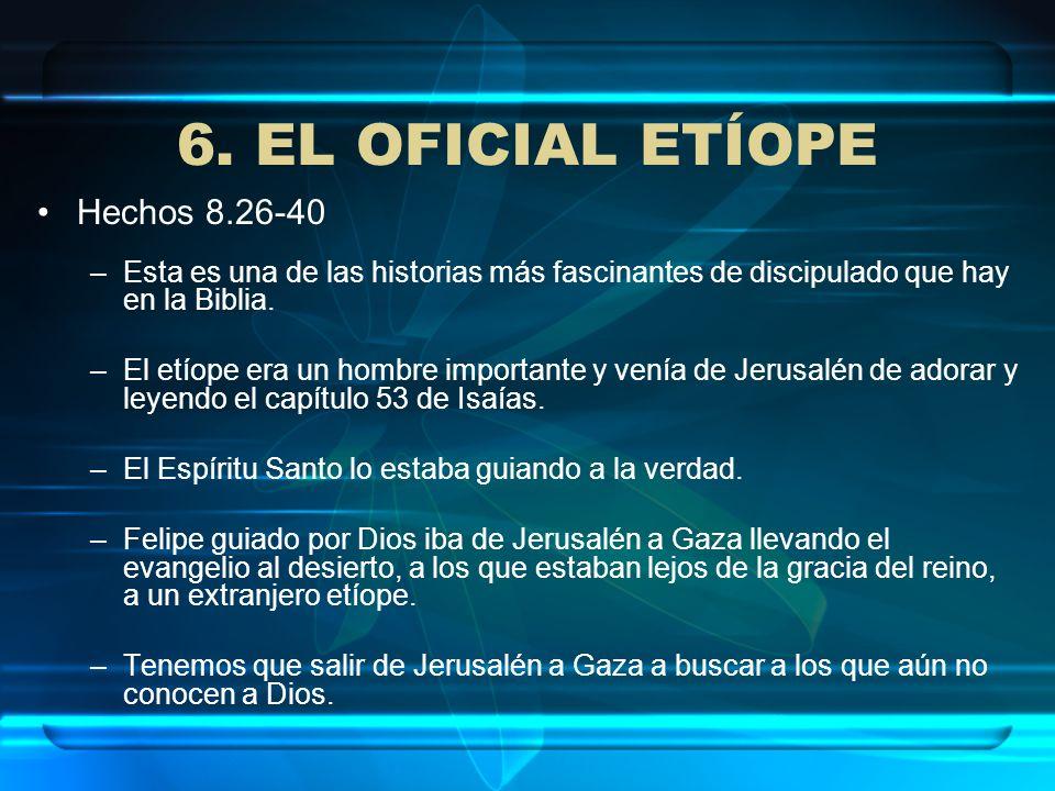 6. EL OFICIAL ETÍOPE Hechos 8.26-40