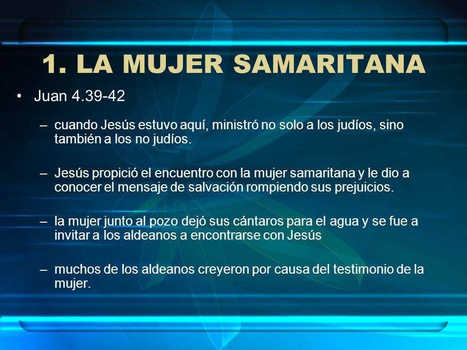1. LA MUJER SAMARITANA Juan 4.39-42