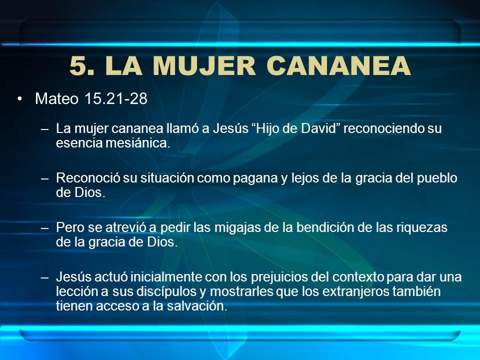 5. LA MUJER CANANEA Mateo 15.21-28