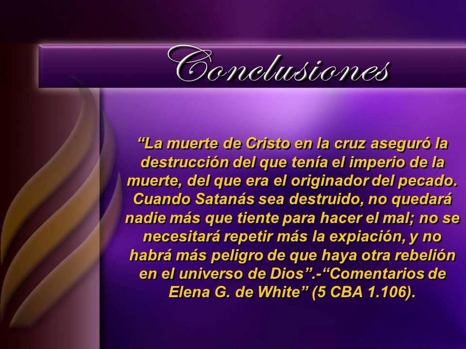 La muerte de Cristo en la cruz aseguró la destrucción del que tenía el imperio de la muerte, del que era el originador del pecado.