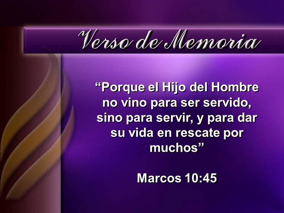 Porque el Hijo del Hombre no vino para ser servido, sino para servir, y para dar su vida en rescate por muchos