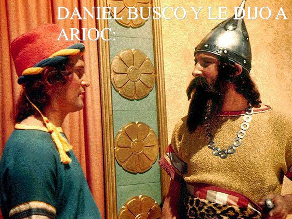DANIEL BUSCO Y LE DIJO A ARIOC: