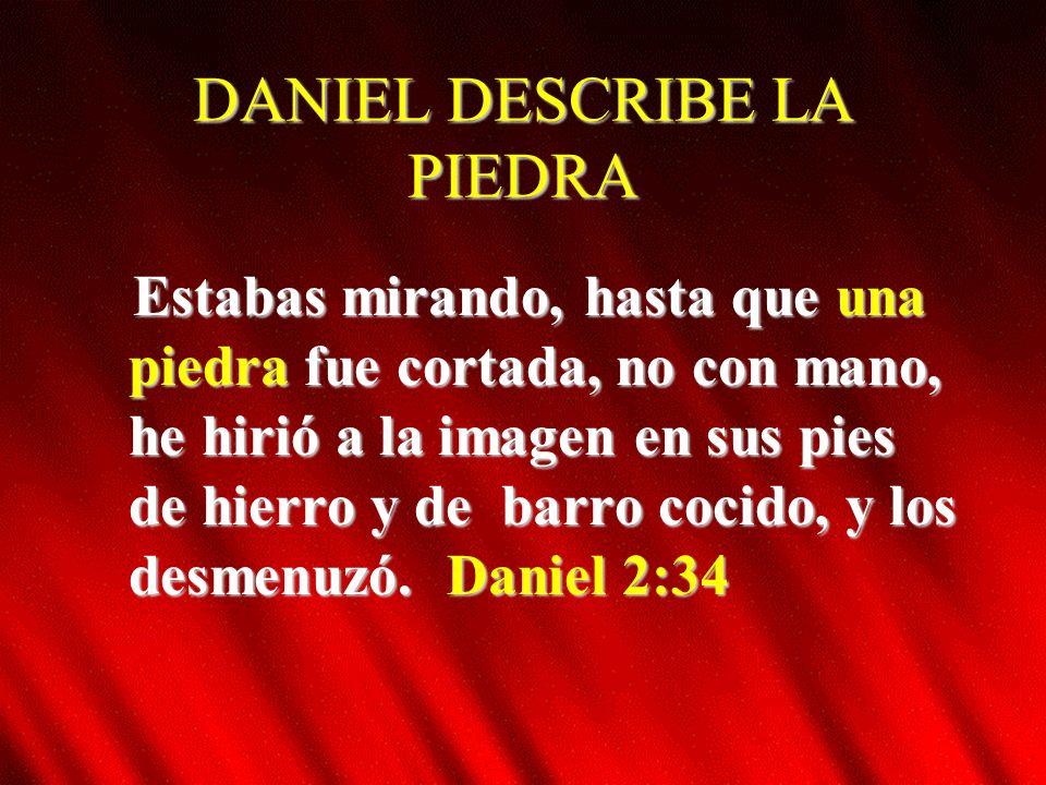 DANIEL DESCRIBE LA PIEDRA
