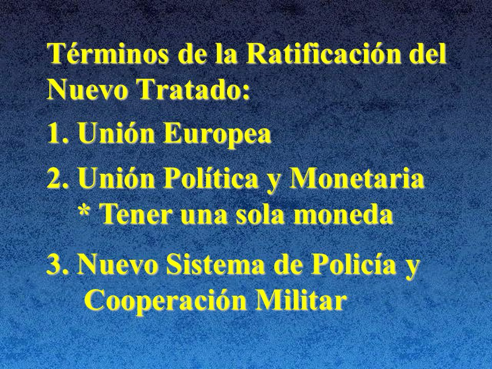 Términos de la Ratificación del Nuevo Tratado: