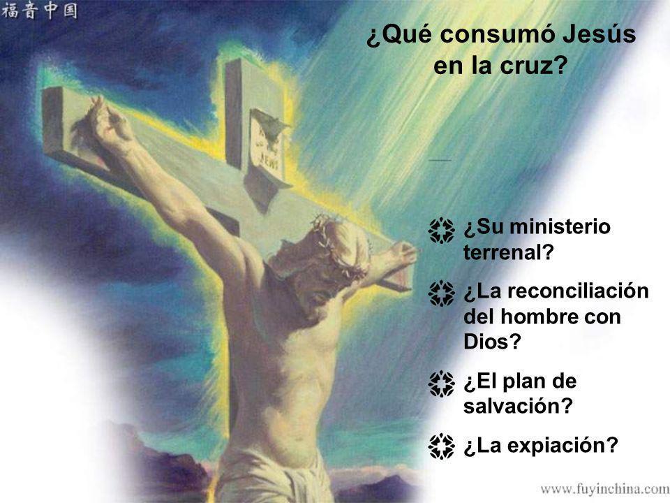 ¿Qué consumó Jesús en la cruz