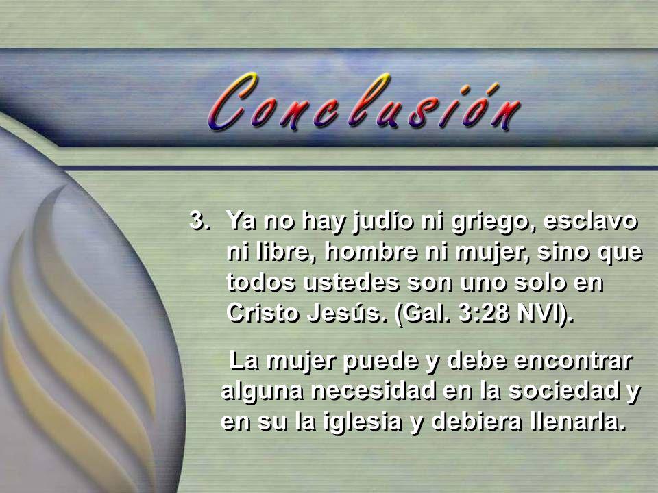 Ya no hay judío ni griego, esclavo ni libre, hombre ni mujer, sino que todos ustedes son uno solo en Cristo Jesús. (Gal. 3:28 NVI).