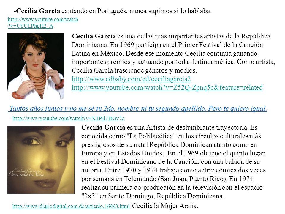 -Cecilia García cantando en Portugués, nunca supimos si lo hablaba.