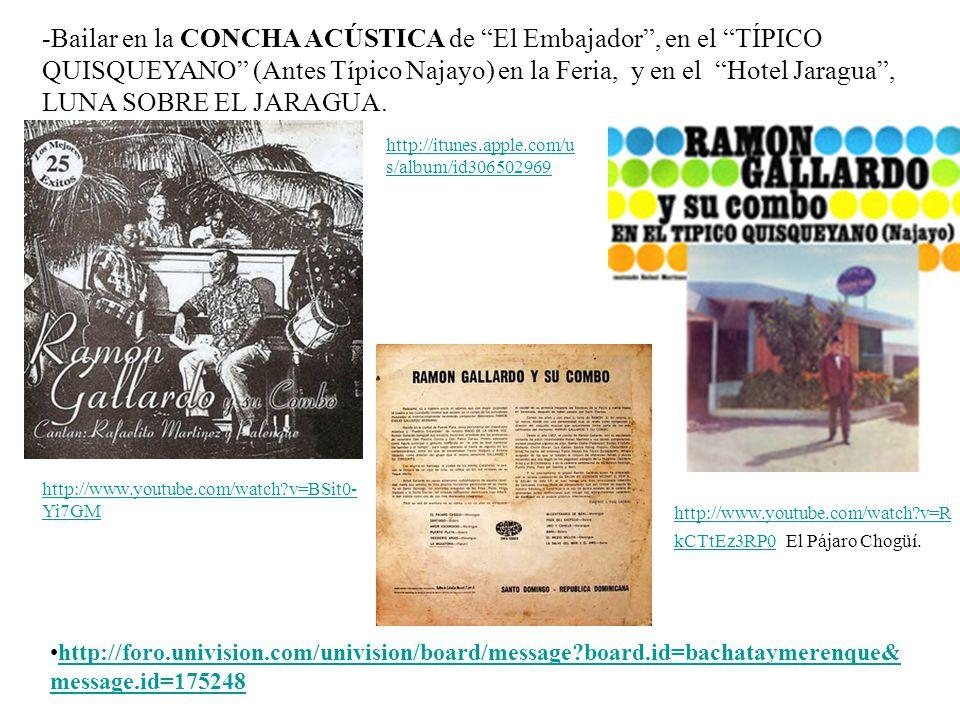 -Bailar en la CONCHA ACÚSTICA de El Embajador , en el TÍPICO QUISQUEYANO (Antes Típico Najayo) en la Feria, y en el Hotel Jaragua , LUNA SOBRE EL JARAGUA.