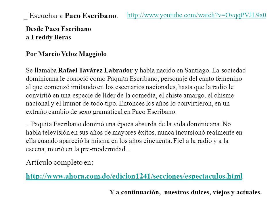 _ Escuchar a Paco Escribano.