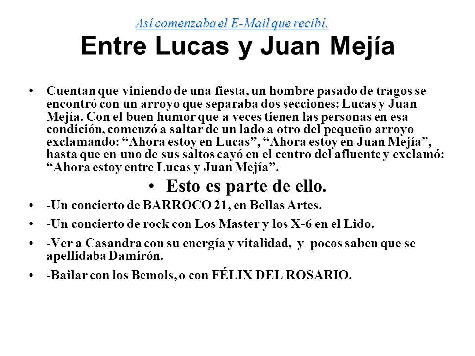 Entre Lucas y Juan Mejía
