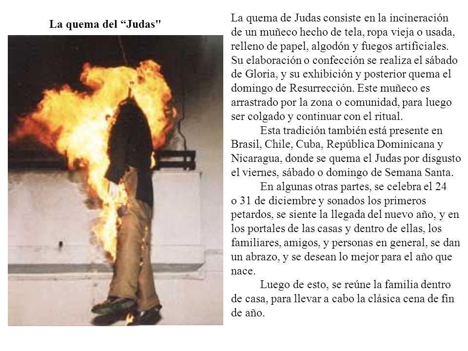 La quema del Judas La quema de Judas consiste en la incineración.