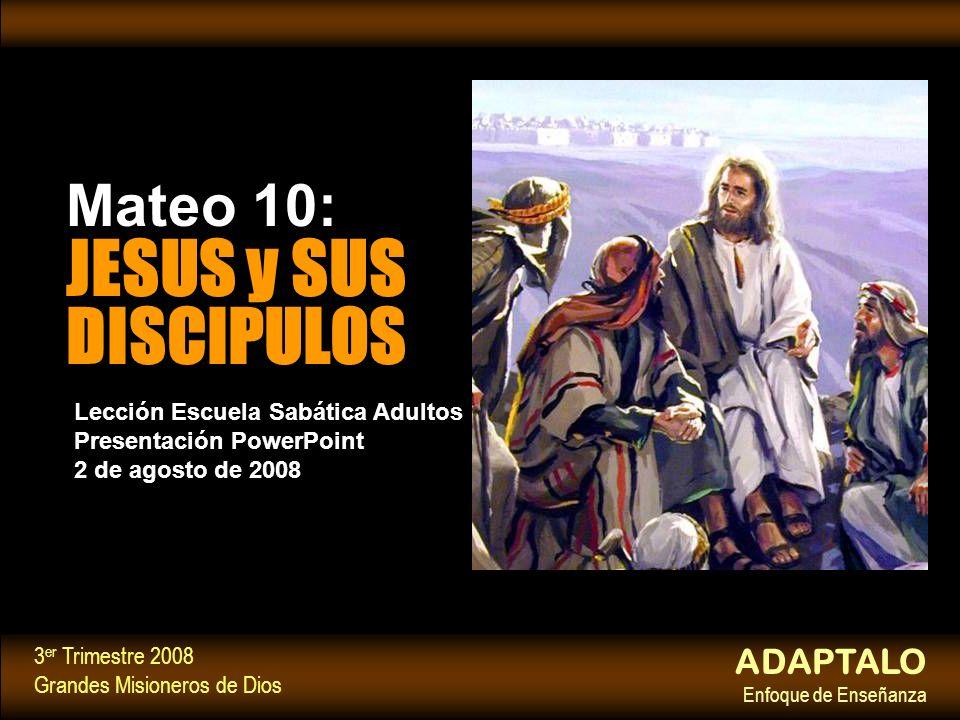 Mateo 10: JESUS y SUS DISCIPULOS