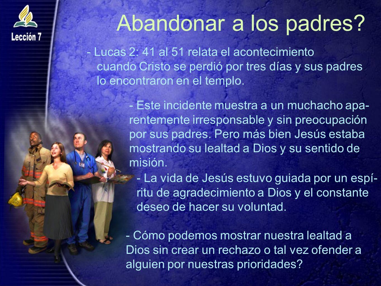 Abandonar a los padres - Lucas 2: 41 al 51 relata el acontecimiento