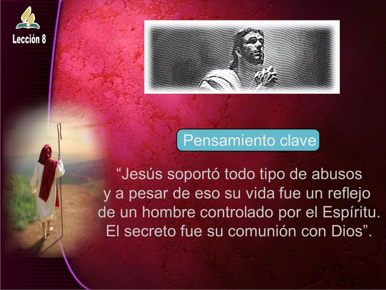 Jesús soportó todo tipo de abusos