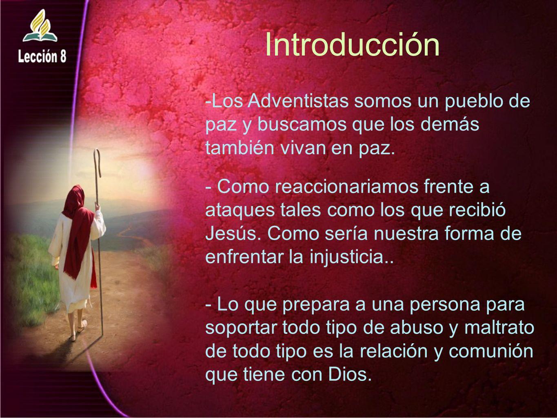 Introducción -Los Adventistas somos un pueblo de paz y buscamos que los demás también vivan en paz.