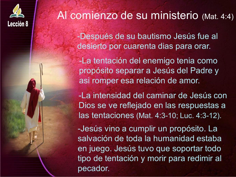 Al comienzo de su ministerio (Mat. 4:4)