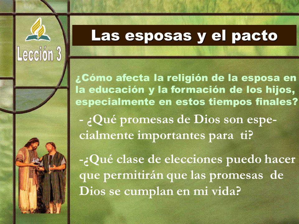 Las esposas y el pacto¿Cómo afecta la religión de la esposa en. la educación y la formación de los hijos,