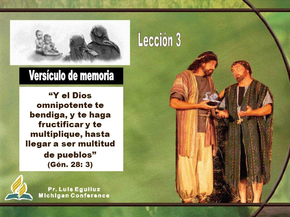 Versículo de memoria Y el Dios omnipotente te bendiga, y te haga fructificar y te multiplique, hasta llegar a ser multitud de pueblos