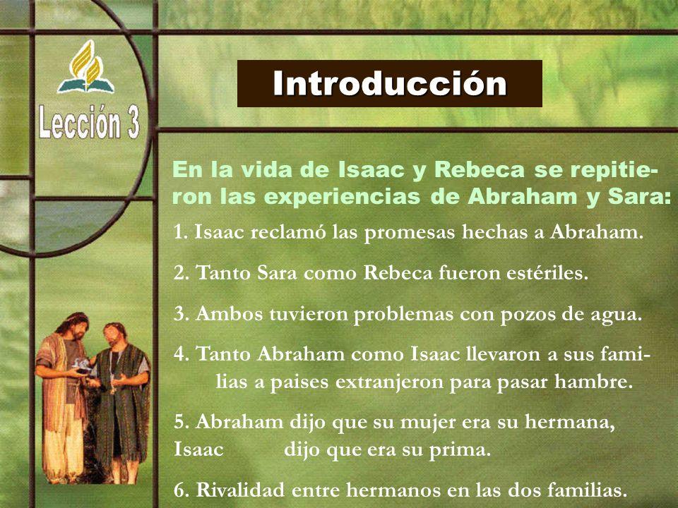 Introducción En la vida de Isaac y Rebeca se repitie-
