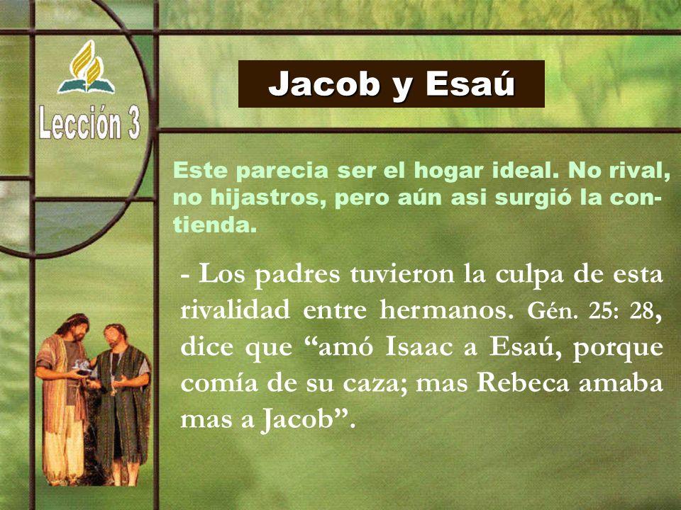 Jacob y Esaú Este parecia ser el hogar ideal. No rival,