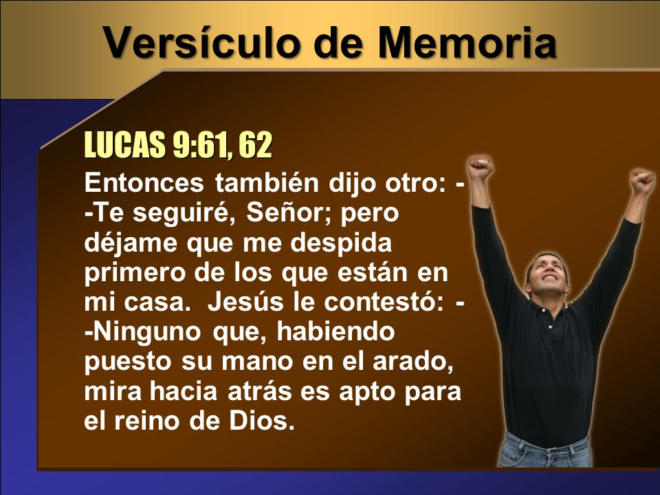 Versículo de Memoria LUCAS 9:61, 62