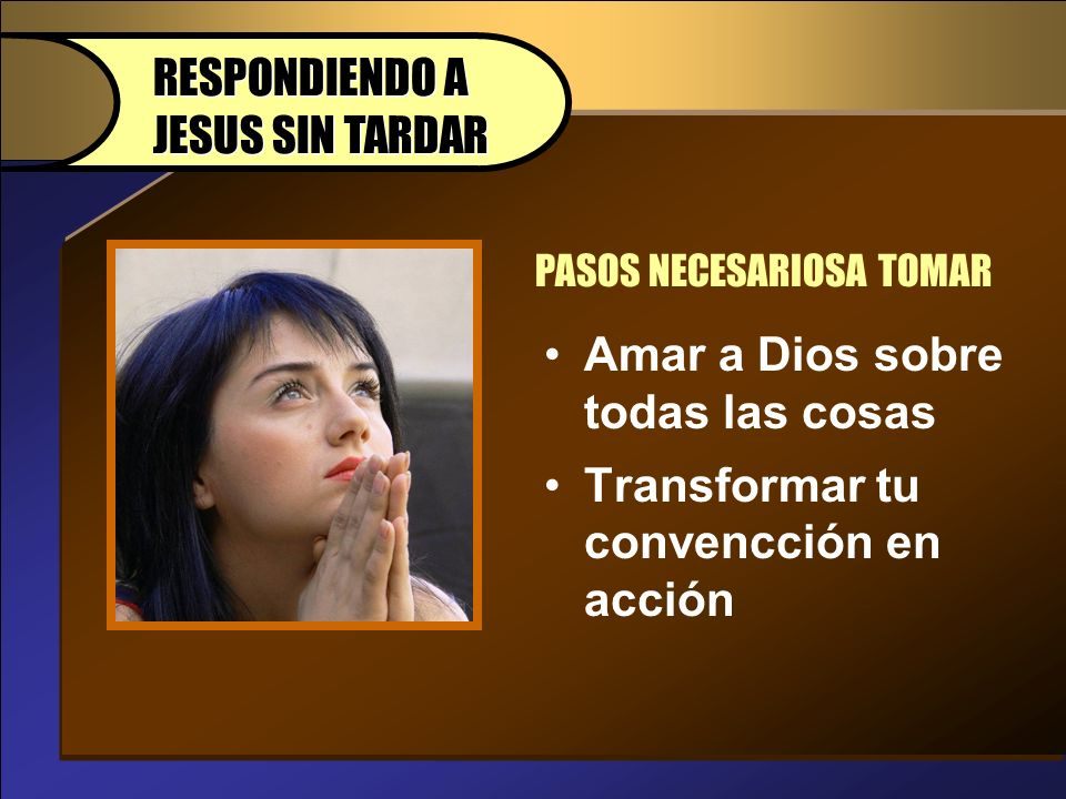 RESPONDIENDO A JESUS SIN TARDAR