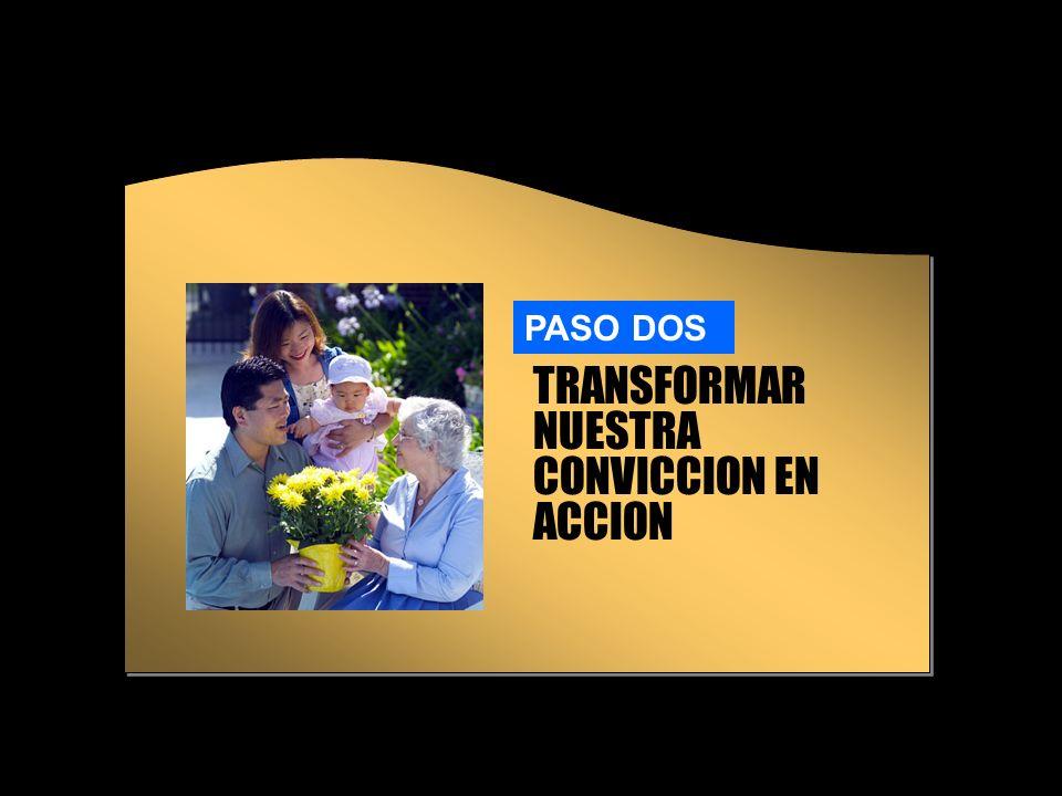 TRANSFORMAR NUESTRA CONVICCION EN ACCION