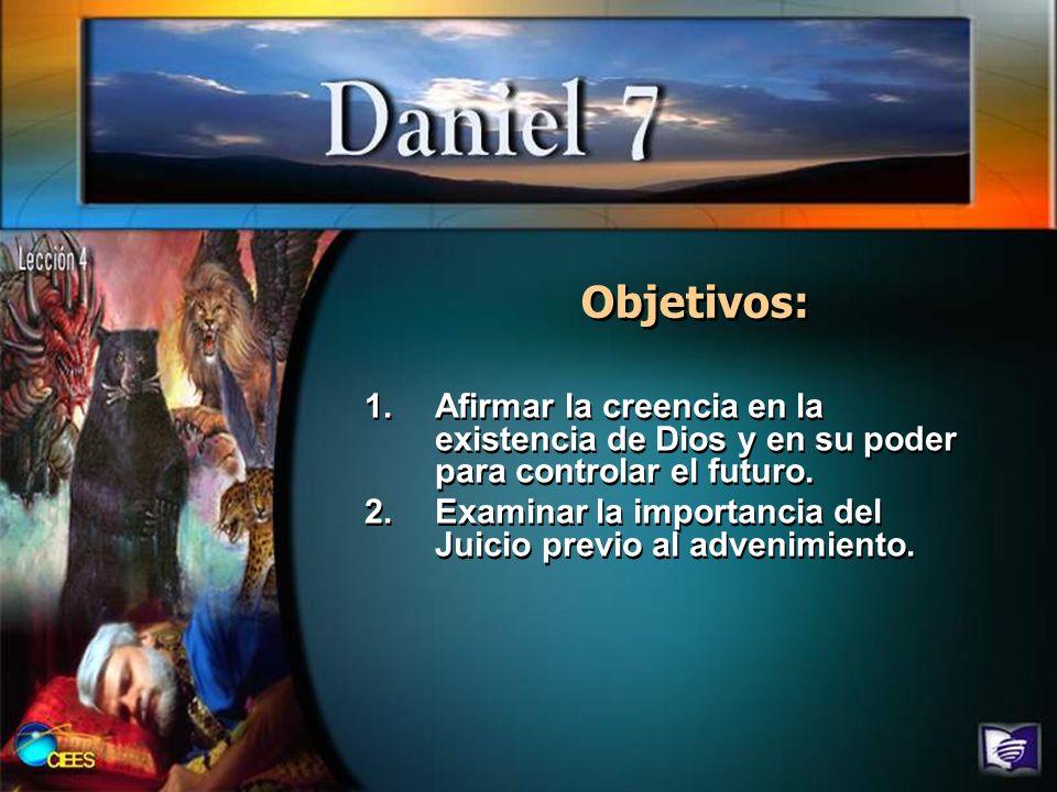 Objetivos: Afirmar la creencia en la existencia de Dios y en su poder para controlar el futuro.
