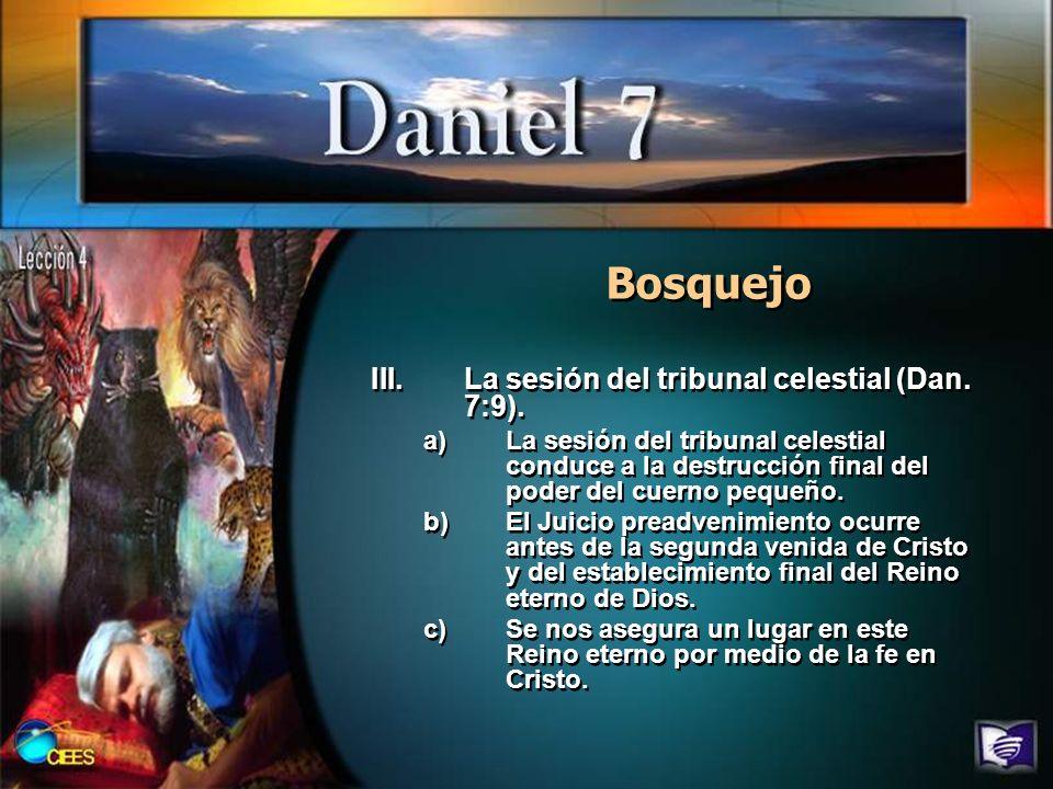 Bosquejo La sesión del tribunal celestial (Dan. 7:9).