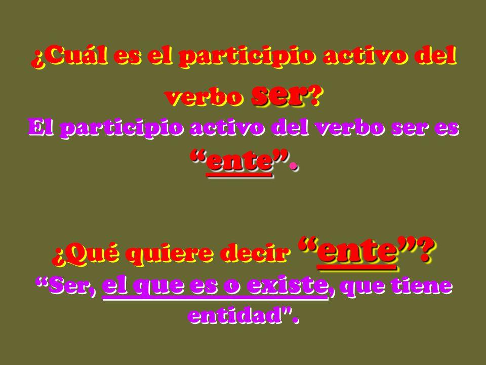 ¿Cuál es el participio activo del verbo ser