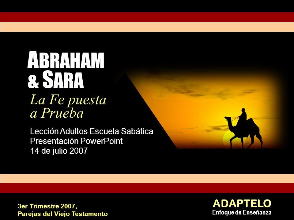 ABRAHAM & SARA La Fe puesta a Prueba ADAPTELO Enfoque de Enseñanza