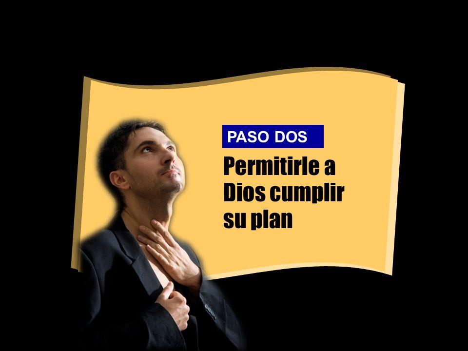Permitirle a Dios cumplir su plan