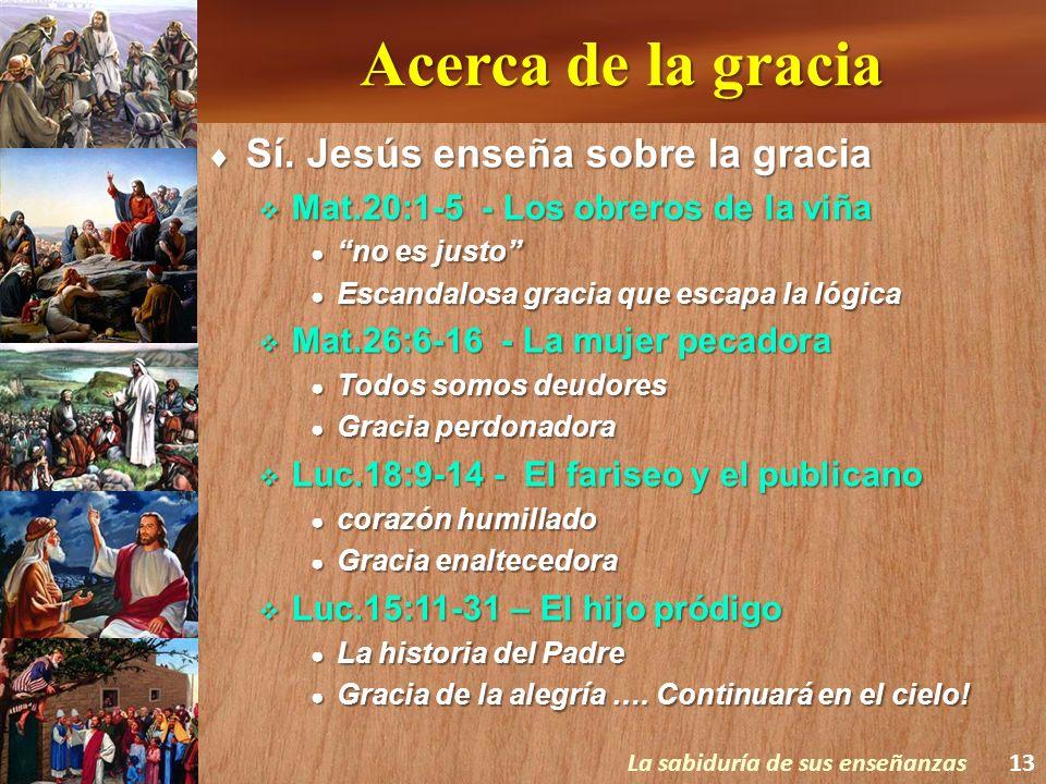 Acerca de la gracia Sí. Jesús enseña sobre la gracia