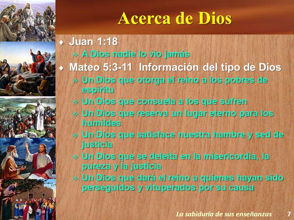 Acerca de Dios Juan 1:18 Mateo 5:3-11 Información del tipo de Dios