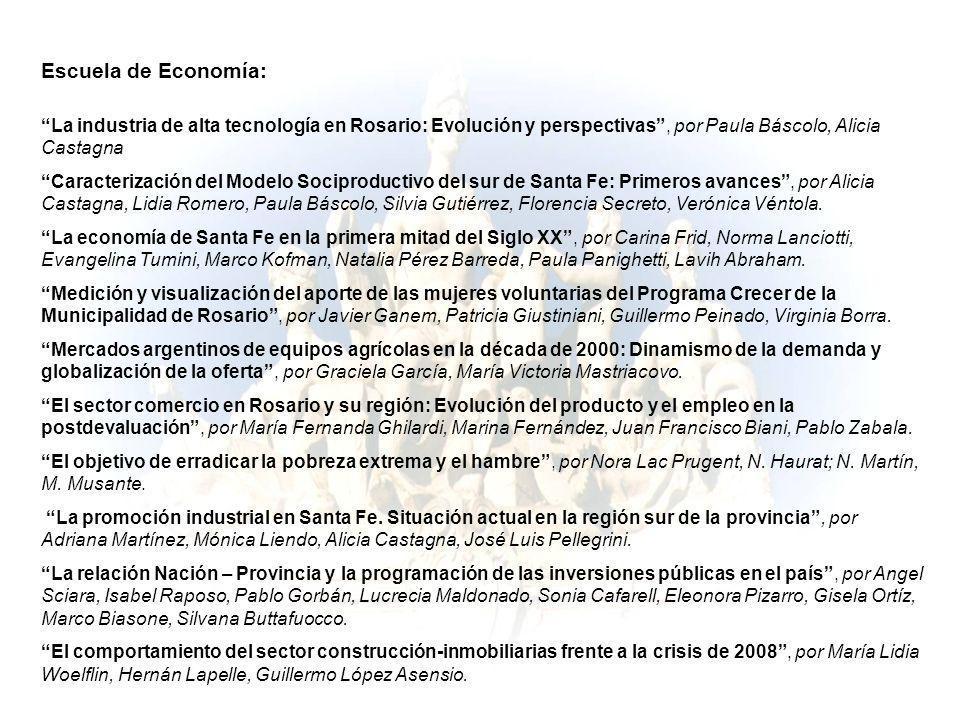 Escuela de Economía: La industria de alta tecnología en Rosario: Evolución y perspectivas , por Paula Báscolo, Alicia Castagna.