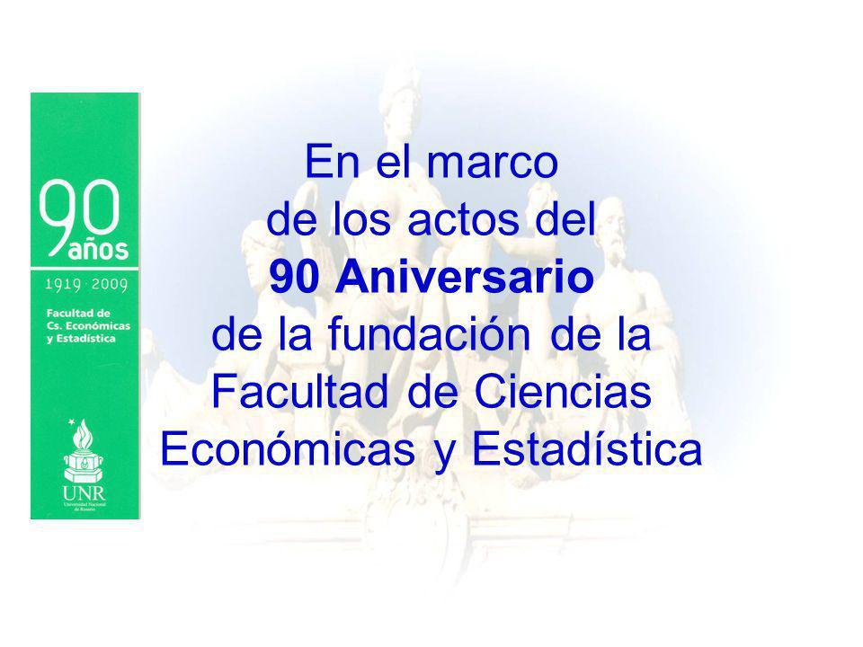 En el marco de los actos del 90 Aniversario de la fundación de la Facultad de Ciencias Económicas y Estadística