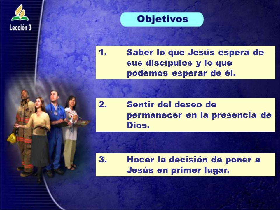 1. Saber lo que Jesús espera de. sus discípulos y lo que