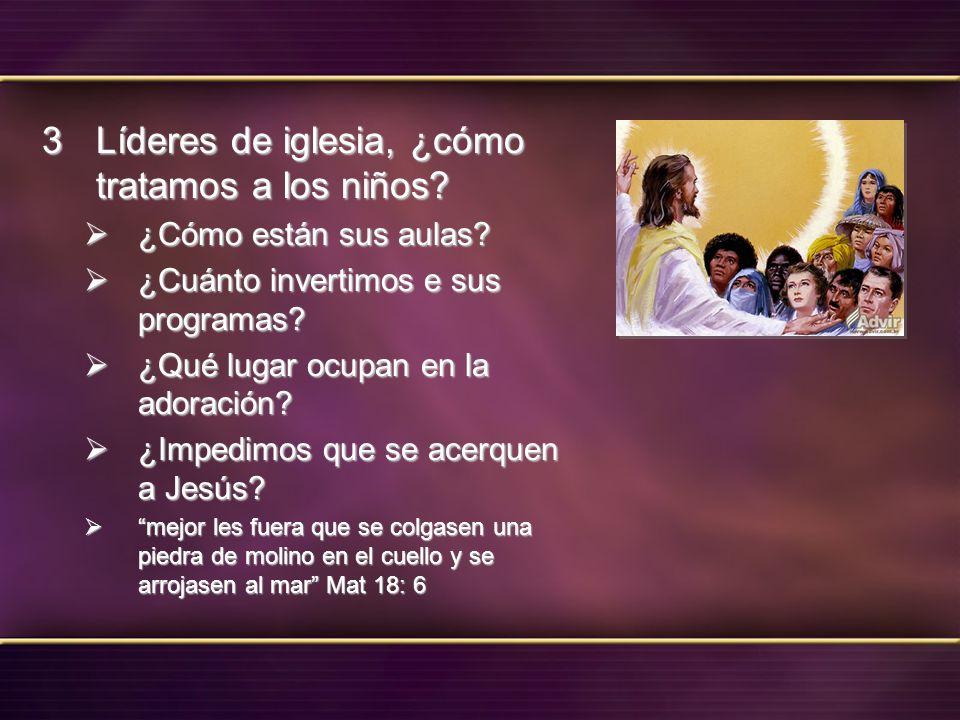 Líderes de iglesia, ¿cómo tratamos a los niños